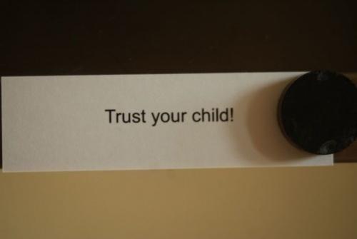 Trust your child!