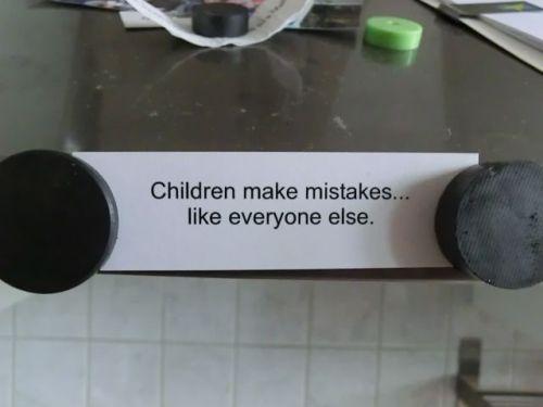Children make mistakes