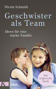 Geschwister als Team - das andere Geschwisterbuch von Nicola Schmidt